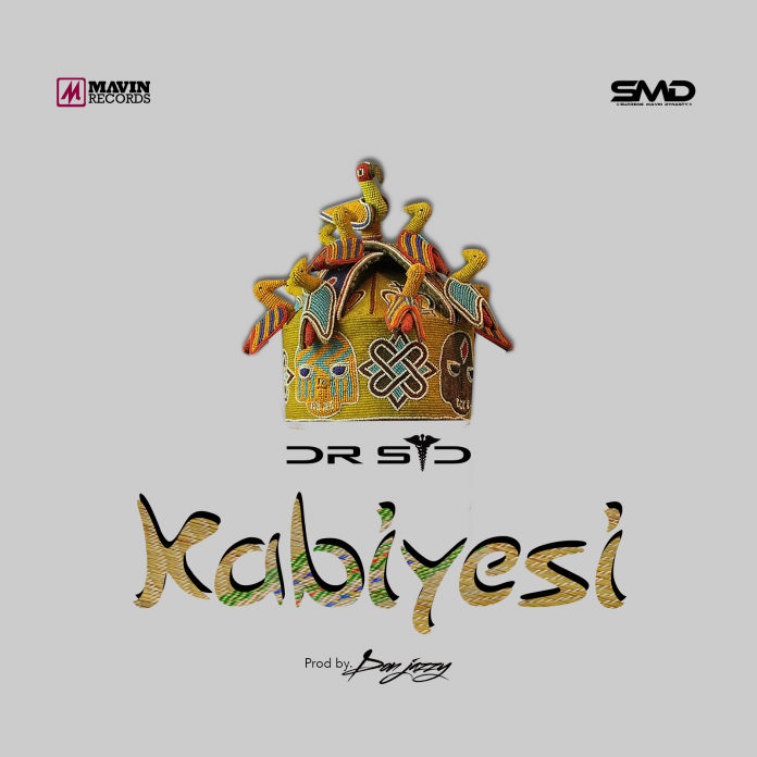 DOWNLOAD: Dr Sid – Kabiyesi (mp3)