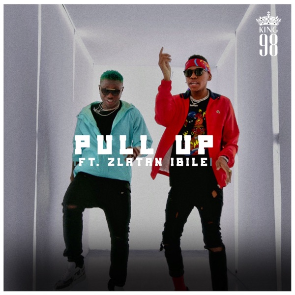 DOWNLOAD: King 98 ft  Zlatan Ibile – Pull Up (mp3) • illuminaija