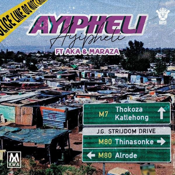 DOWNLOAD: Makwa ft. AKA, Maraza – Ayipheli (mp3)
