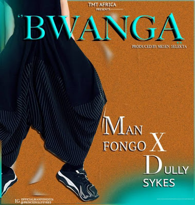 DOWNLOAD: Man Fongo ft Dully Sykes – Bwanga (mp3)