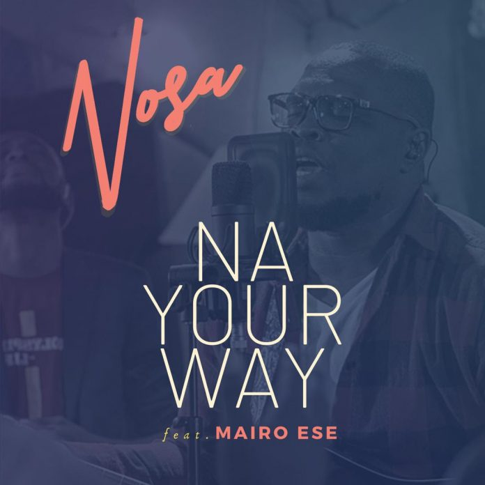 DOWNLOAD: Nosa ft. Mairo Ese – Na Your Way (mp3)