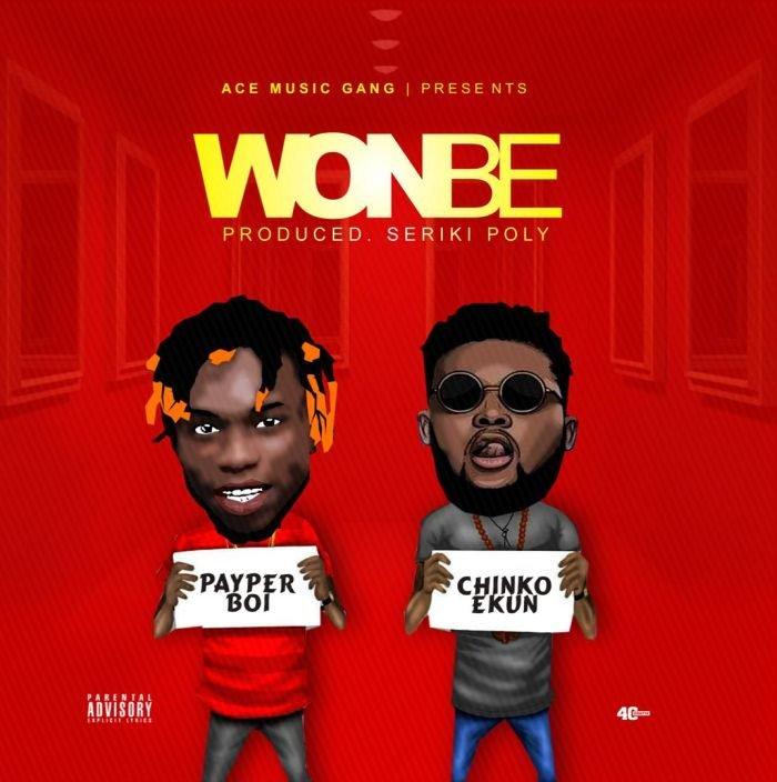 Payper Boi & Chinko Ekun – Wonbe