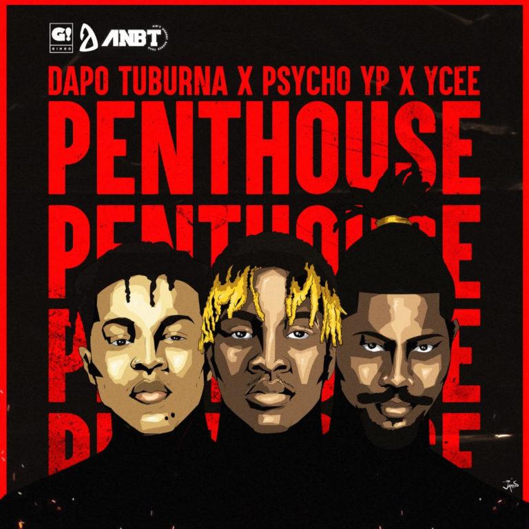 DOWNLOAD: Dapo Tuburna Ft. Ycee & Psycho YP – Penthouse (mp3)