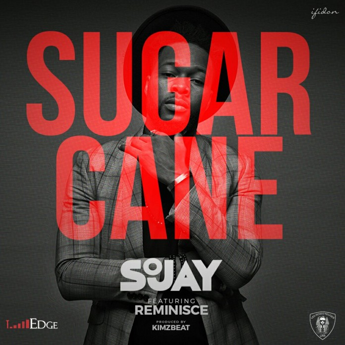 DOWNLOAD: Sojay Ft. Reminisce – Sugar Cane (mp3)