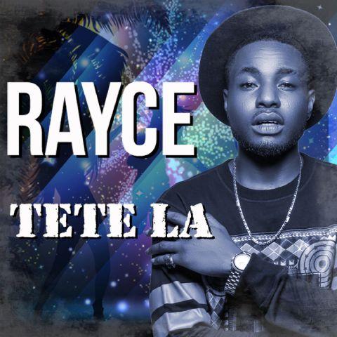 DOWNLOAD: Rayce – Tete La (mp3)