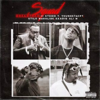 DOWNLOAD: Dreamtrax Ft. Stogie T, YoungstaCPT, Stilo Magolide & Saadiq Ali M – Squad (mp3)