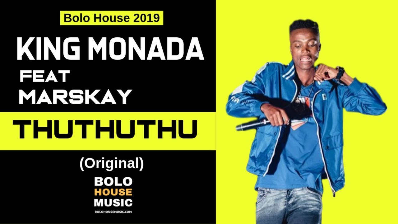 DOWNLOAD: King Monada Ft. Marskay – ThuThuThu (mp3)