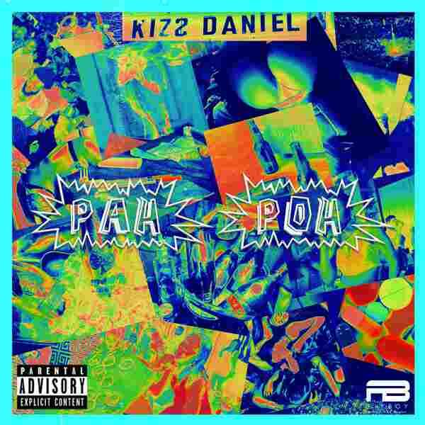 DOWNLOAD: Kizz Daniel – Pah Poh (mp3)