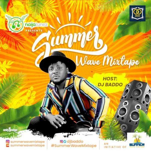 DOWNLOAD: DJ Baddo – Summer Wave Mixtape (Vol. 3) mp3