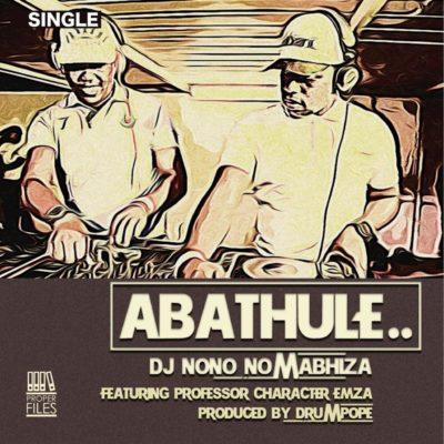 DOWNLOAD: DJ Nono No Mabhiza ft. Emza, Professor & Character – Abathule (mp3)