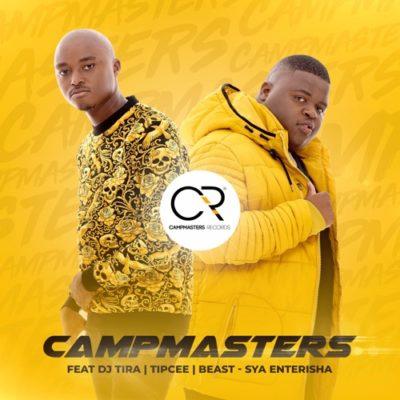DOWNLOAD: CampMasters ft. DJ Tira, Tipcee & Beast – Sya Enterisha (mp3)