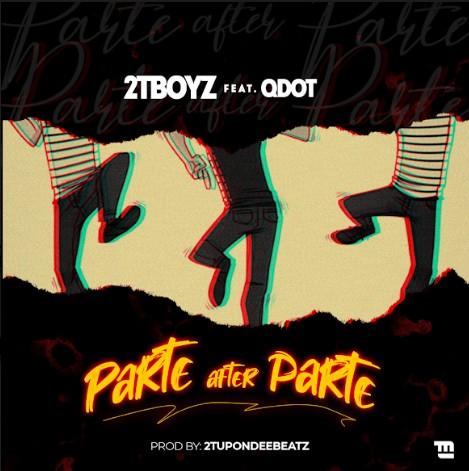DOWNLOAD: 2T Boyz Ft. QDot – Parte After Parte (mp3)