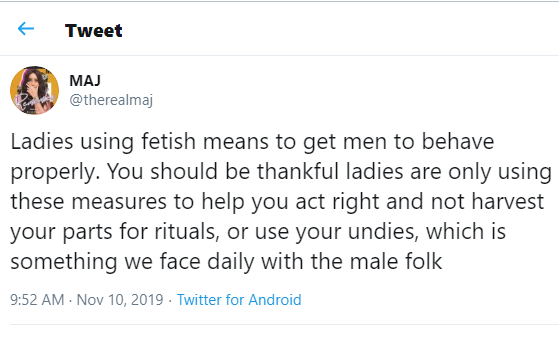 Men should be thankful ladies are just using fetish means to get them to behave properly and not harvesting their parts for rituals – Maj