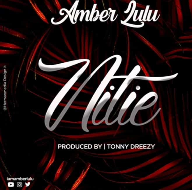 DOWNLOAD: Amber Lulu – Nitie (mp3)