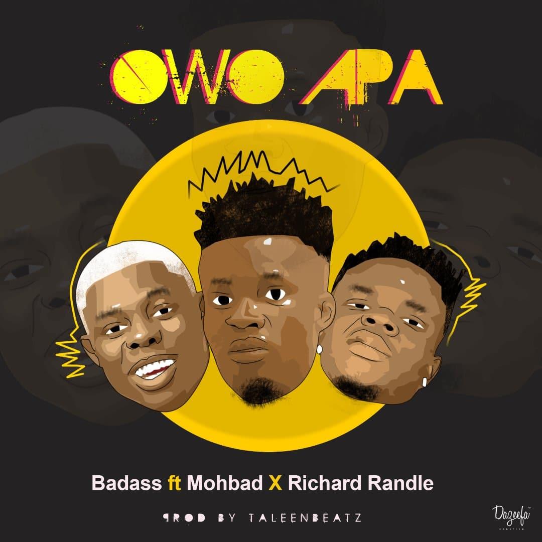 DOWNLOAD: Badass Ft. Mohbad & Richard Randle – Owo Apa (mp3)