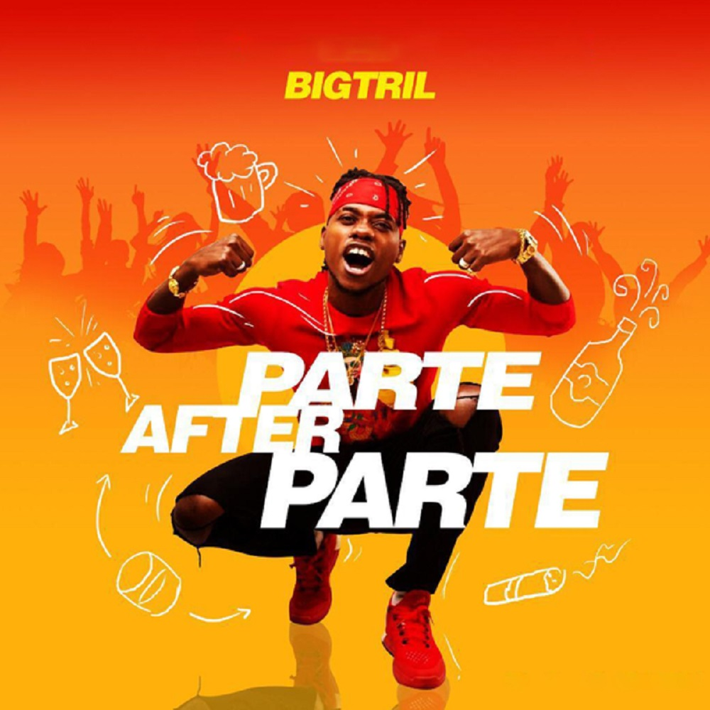 DOWNLOAD: BigTril – Parte After Parte (mp3)