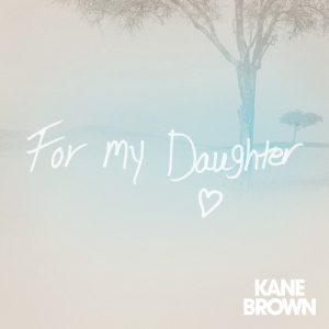 DOWNLOAD: Kane Brown – For My Daughter (mp3)