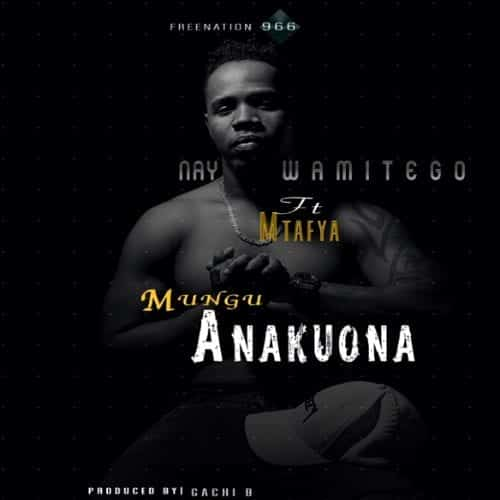 DOWNLOAD: Nay Wa Mitego Ft. Mtafya – Mungu Anakuona (mp3)