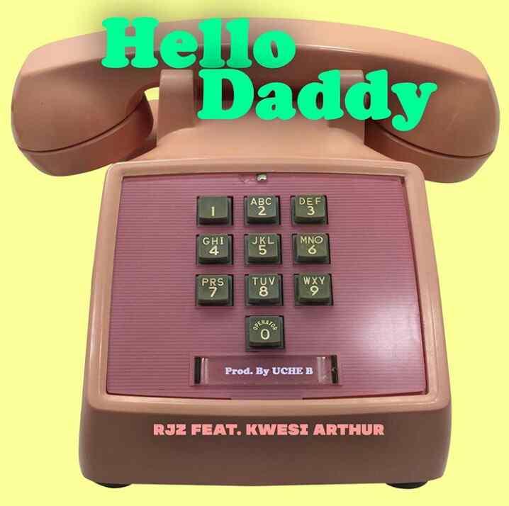 DOWNLOAD: RJZ ft. Kwesi Arthur – Hello Daddy (mp3)