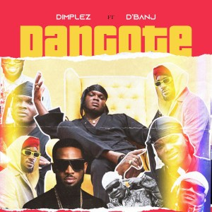 DOWNLOAD: Dimplez Ft. D'Banj – Dangote (mp3)