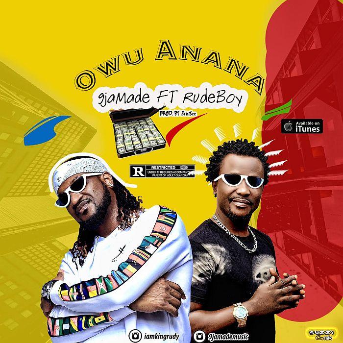 DOWNLOAD: 9jaMade Ft. Rudeboy – Owu Anana (mp3)