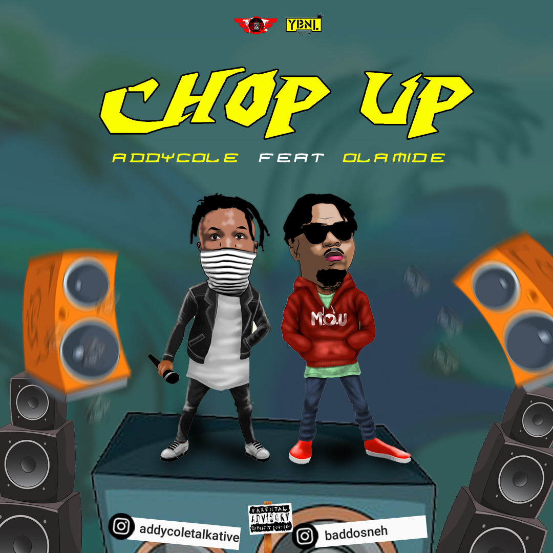 DOWNLOAD: Addycole Ft. Olamide – Chop Up (mp3)