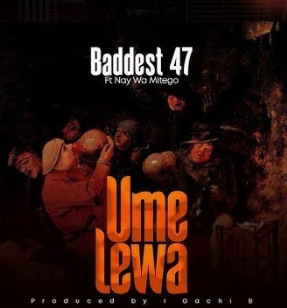 DOWNLOAD: Baddest 47 Ft. Nay Wa Mitego – Umelewa (mp3)