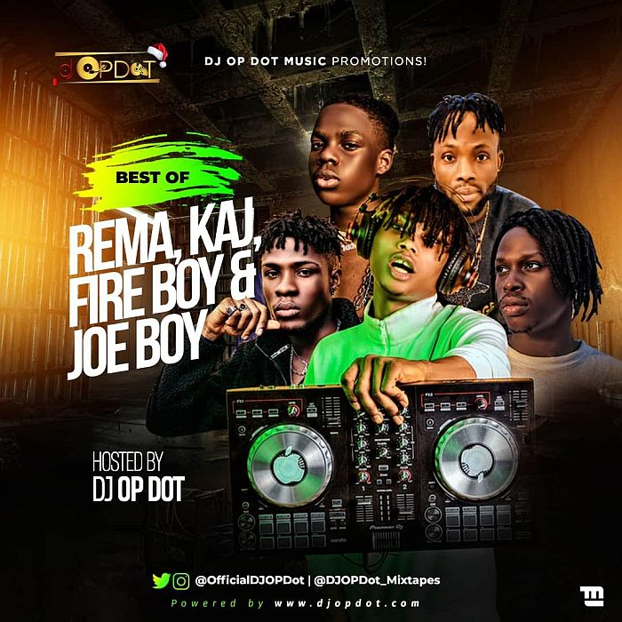 DOWNLOAD: DJ OP Dot – Best Of Rema, FireBoy DML & Joeboy, KAJ (2019 Mixtape) mp3