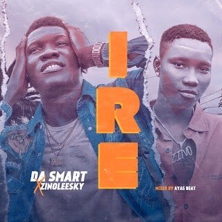 DOWNLOAD: Da Smart Ft. Zinoleesky – Ire (Goodness) mp3