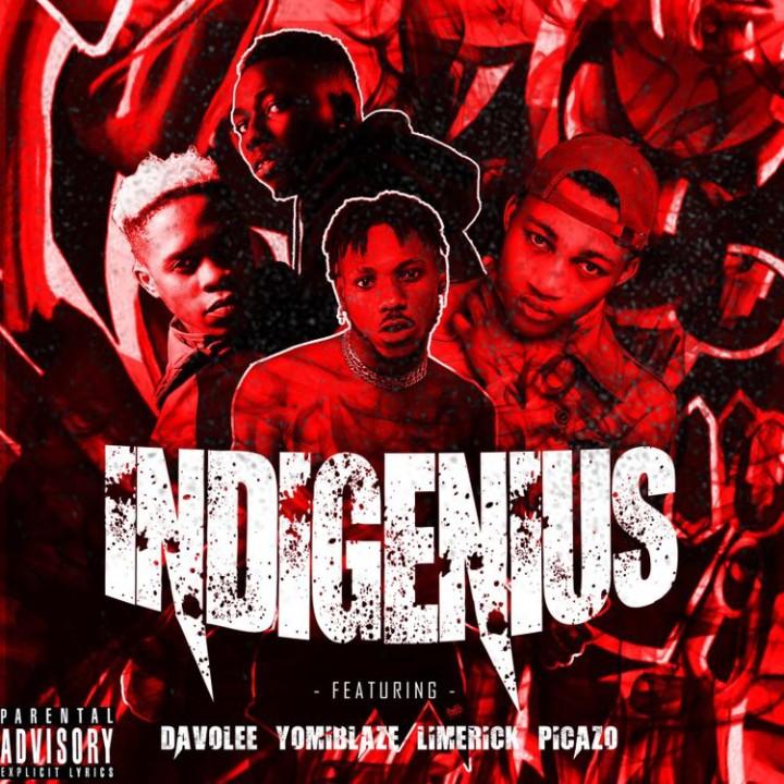 DOWNLOAD (Music) DavoLee - Indigenius Feat Picazo, Yomi Blaze & Limerick