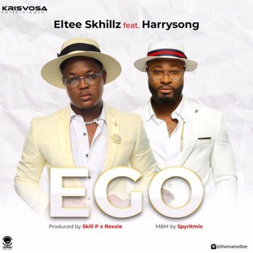 DOWNLOAD: Eltee Skhillz Ft. Harrysong – Ego (mp3)