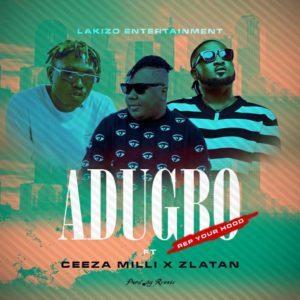 DOWNLOAD: Lakizo Ft. Zlatan, Ceeza Milli – Adugbo (Rep Your Hood) mp3