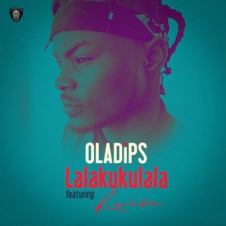 DOWNLOAD: Oladips Ft. Reminisce – Lalakukulala (mp3)