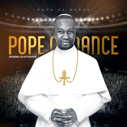DOWNLOAD ALBUM: Sparks Bantwana Pope of Dance Album mp3