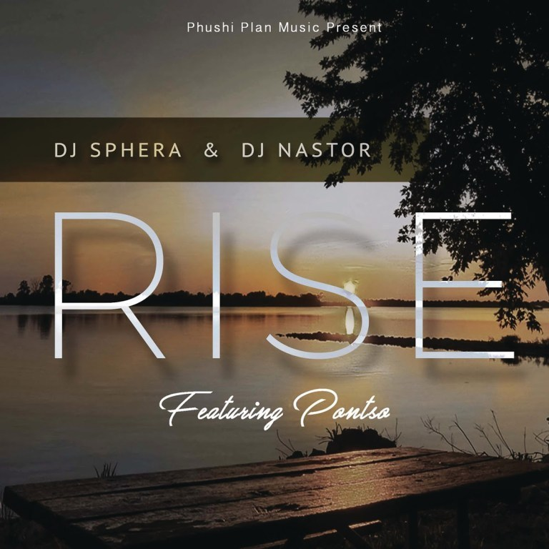 DOWNLOAD: DJ Sphera Ft. DJ Nastor & Pontso – Rise (mp3)