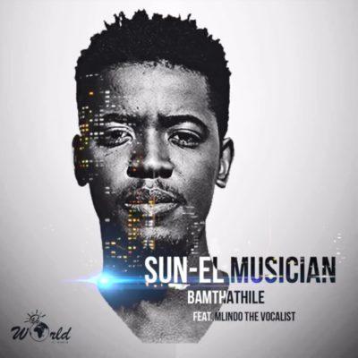 DOWNLOAD: Sun-EL Musician ft. Mlindo The Vocalist – Bamthathile (mp3)