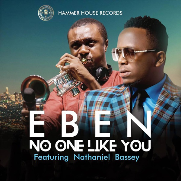 VIDEO: Eben – No One Like You Ft. Nathaniel Bassey | mp4 Download