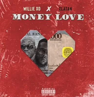 DOWNLOAD: Willie XO Ft. Zlatan – Money Love (mp3)