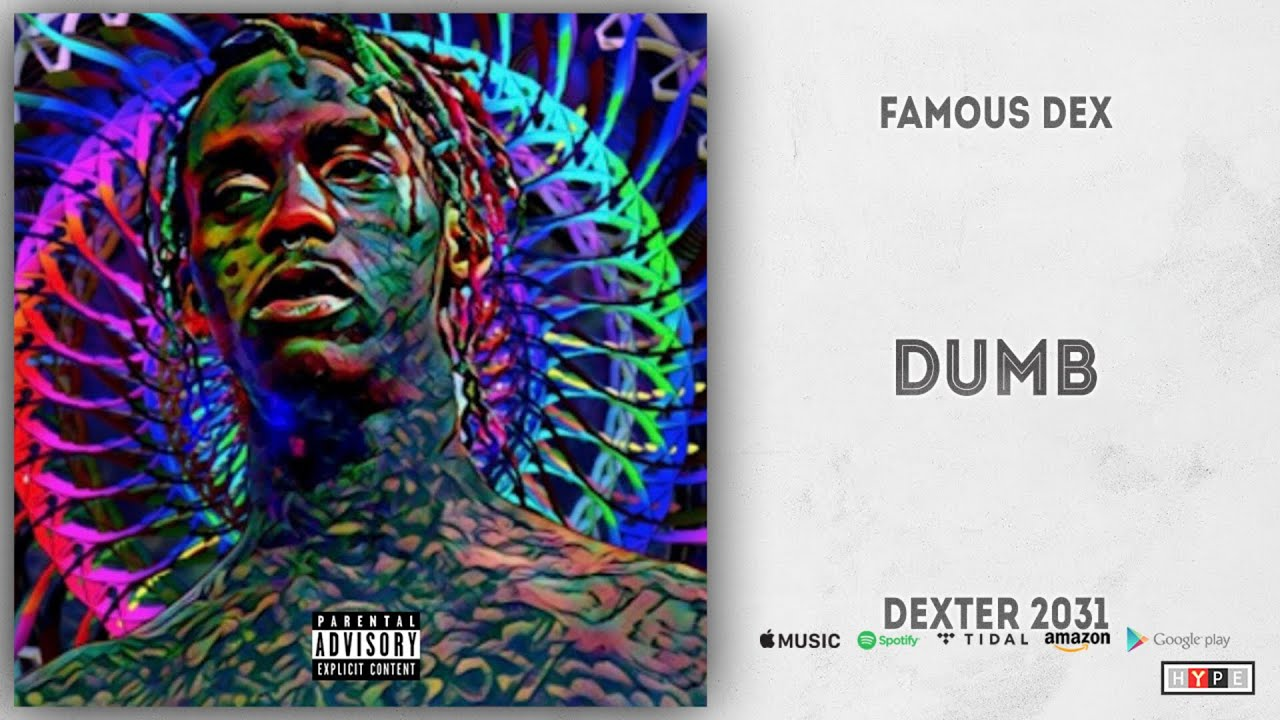 Download Famous Dex Dumb Mp3 Illuminaija