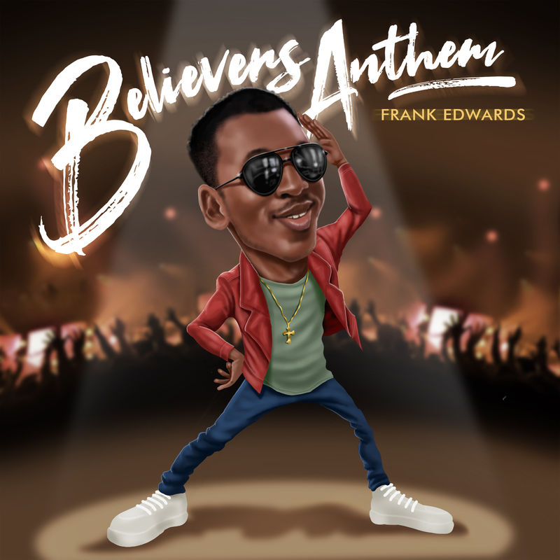 DOWNLOAD: Frank Edwards – Believers Anthem (mp3)