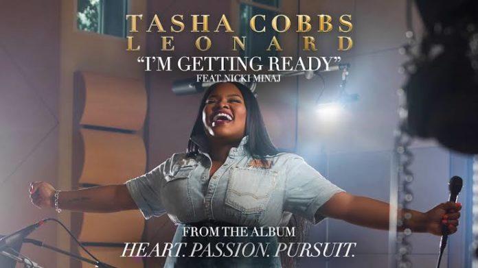 DOWNLOAD: Tasha Cobbs Leonard Ft Nicki Minaj – I'm Getting Ready (mp3)