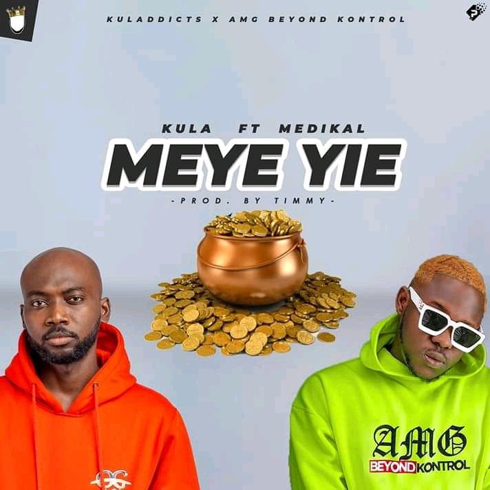 DOWNLOAD: Kula ft. Medikal – Meye Yie (mp3)