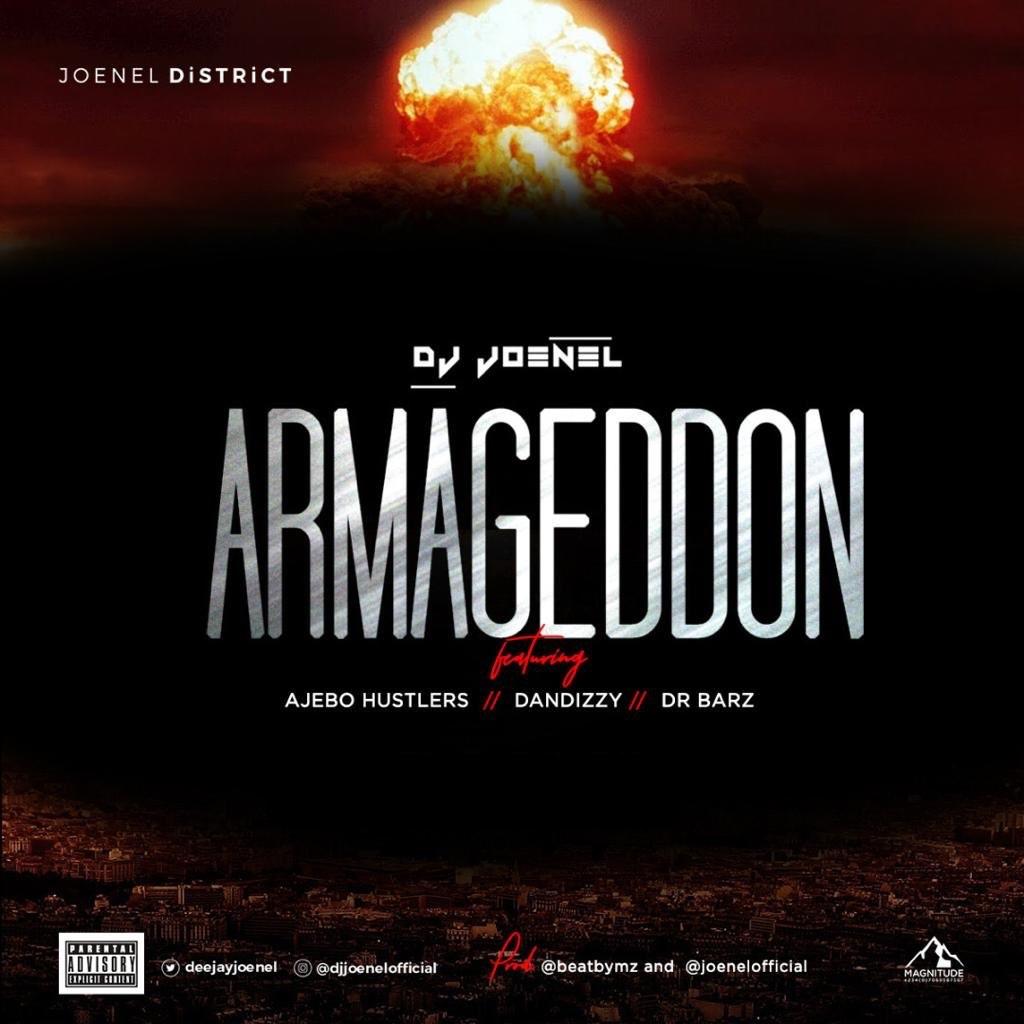 DOWNLOAD: DJ Joenel Ft. Ajebo Hustlers, DanDizzy, Dr Barz – Armageddon (mp3)