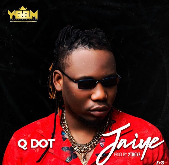 DOWNLOAD: Qdot – Jaiye (mp3)