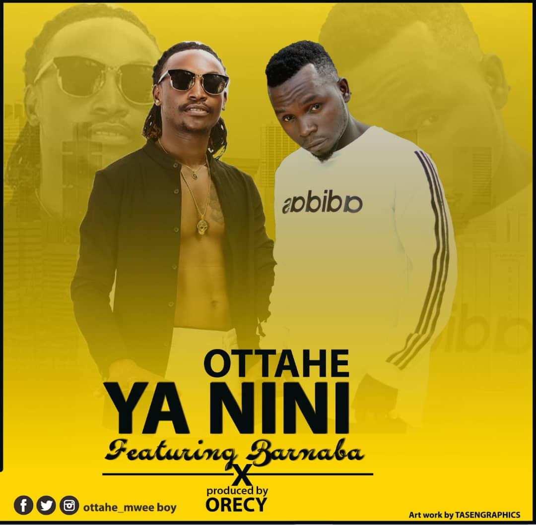 DOWNLOAD: Ottahe Ft. Barnaba – Ya Nini (mp3)
