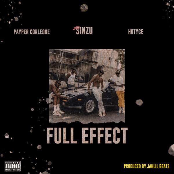 DOWNLOAD: Payper Corleone Ft. Sinzu, Hotyce – Full Effect (mp3)