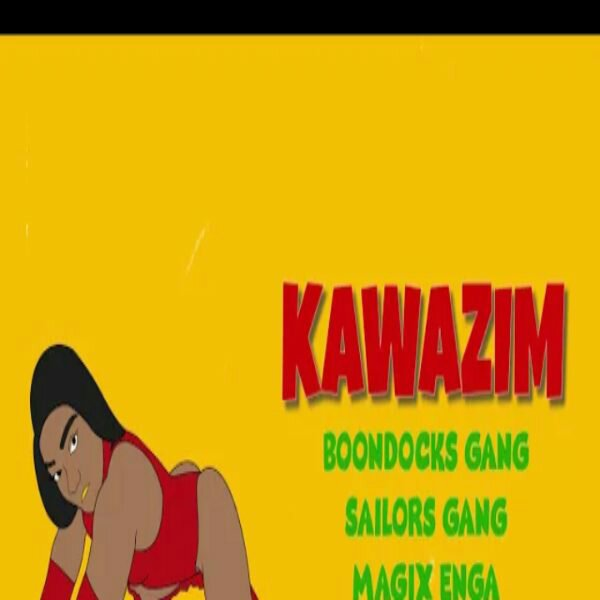 DOWNLOAD: Boondocks Gang Ft. Sailors, Magix Enga – Kawazim (mp3)