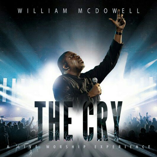 DOWNLOAD ALBUM: William McDowell – The Cry