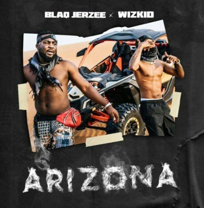DOWNLOAD: Wizkid & Blaq Jerzee – Arizona (mp3)