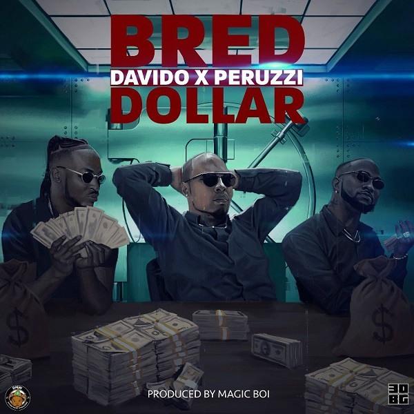DOWNLOAD (Music) B-Red Feat Davido & Peruzzi - Dollar thumbnail